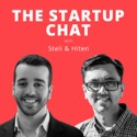 The Startup Chat with Steli and Hiten podcast