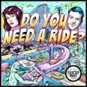 Do You Need A Ride? podcast