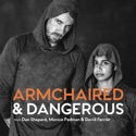 Armchaired & Dangerous podcast
