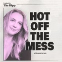 Hot Off The Mess podcast