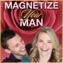 Dating Tips, Relationships & Dating Advice For Single Women Podcast   Magnetize Your Man podcast