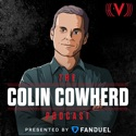 The Colin Cowherd Podcast podcast