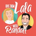 Give Them Lala ... with Randall podcast