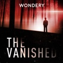 The Vanished Podcast podcast