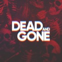 Dead and Gone podcast
