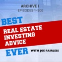 Best Real Estate Investing Advice Ever Archive I podcast