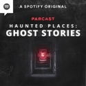 Haunted Places: Ghost Stories podcast