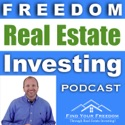 Freedom Real Estate Investing podcast