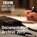 The Documentary Podcast: Archive 2015 podcast