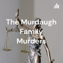 The Murdaugh Family Murders: Impact of Influence podcast