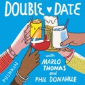 Double Date with Marlo Thomas & Phil Donahue podcast