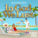In God We Lust podcast