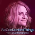 We Can Do Hard Things with Glennon Doyle podcast