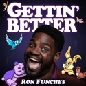 Gettin' Better with Ron Funches podcast