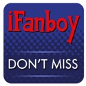 iFanboy: Don't Miss - Comic Books Podcast podcast