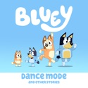 Bluey, Dance Mode and Other Stories hd download